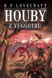 Houby z Yuggothu [Lovecraft Howard Phillips]