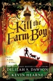 Kill the Farm Boy [Herne Kevin, Dawson Delilah S.]