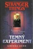 Stranger Things: Temný experiment [Bond Gwenda]