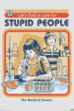Plagát Steven Rhodes Poster Let's Find A Cure For Stupid People 61 x 91 cm