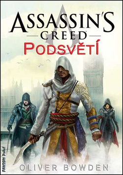 Assassin's Creed 8: Podsvětí [Bowden Oliver]