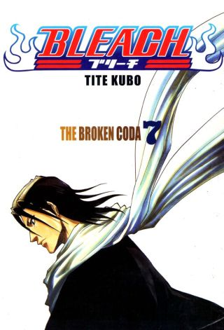 Bleach 07: The Broken Coda CZ [Kubo Tite]