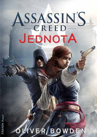 Assassin's Creed 7 : Jednota [Bowden Oliver]