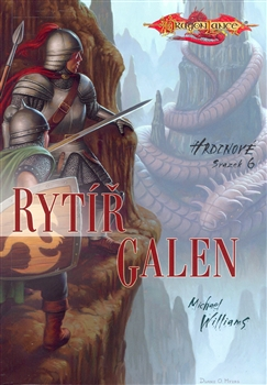 DragonLance: Rytíř Galen - Hrdinové 6 [Williams Michael]
