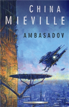 Ambasadov [Miéville China]
