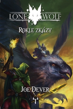 Lone Wolf 04: Rokle zkázy [Dever Joe]