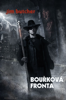 Bouřková fronta - Harry Dresden 1 [Butcher Jim]