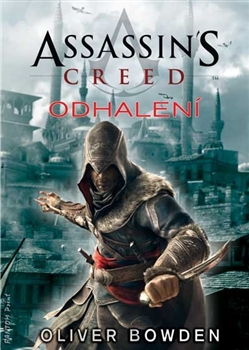 Assassin's Creed 4 : Odhalení [Bowden Oliver]