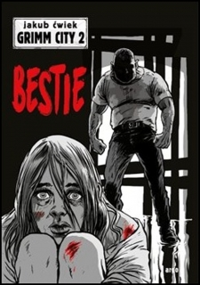 Grimm City 2: Bestie [Ćwiek Jakub]