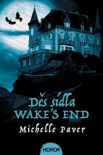Děs sídla Wake's End [Paver Michelle]