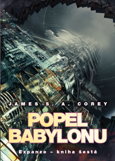 Expanze 6: Popel Babylonu [Corey James S. A.]